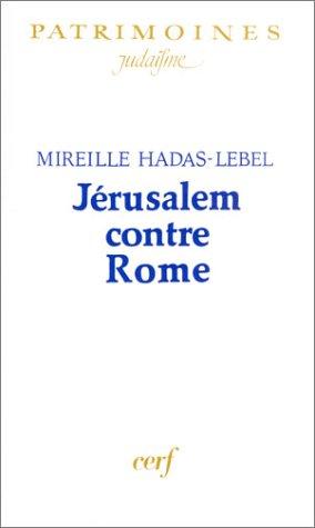 Jérusalem contre Rome par Mireille Hadas-Lebel