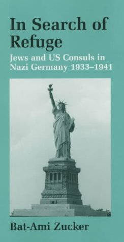 In Search of Refuge: Jews and Us Consuls in Nazi Germany, 1933-1941 (Parkes-Wiener Series on Jewish Studies)