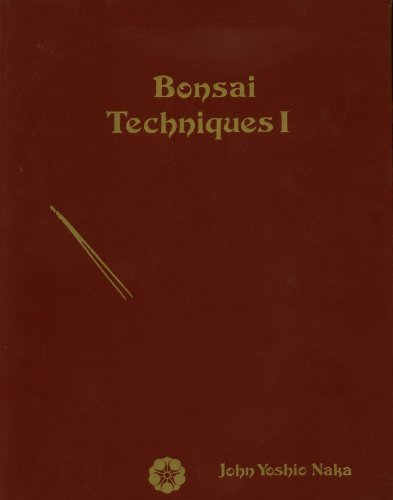 Bonsai Techniques I by John Yoshio Naka Published by Bonsai Institute of California (1984) Paperback
