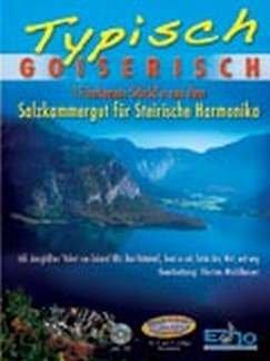 TYPISCH GOISERISCH - arrangiert für Steirische Handharmonika - Diat. Handharmonika - mit CD [Noten / Sheetmusic]