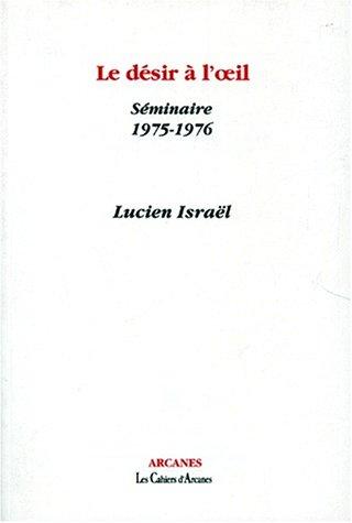LE DESIR A L'OEIL. Séminaire 1975-1976