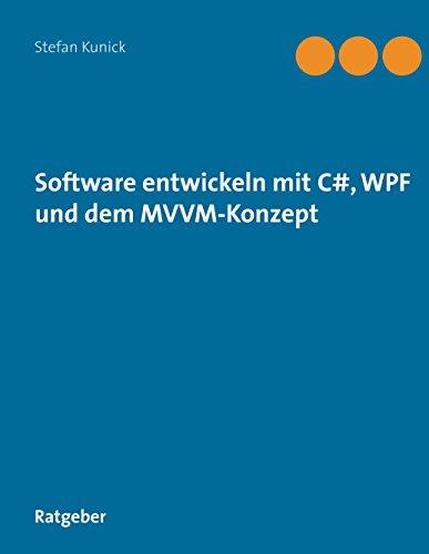 Software entwickeln mit C#, WPF und dem MVVM-Konzept
