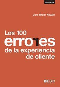 Descargar Libro 100 Errores De La Experiencia De Cliente,Los (Divulgación) de Juan Carlos Alcaide Casado
