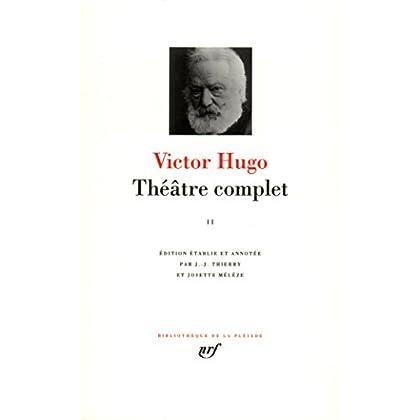 Hugo : Théâtre complet, tome 2