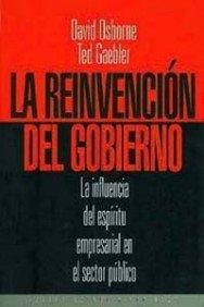 La reinvención del gobierno: La influencia del espíritu empresarial en el sector público (Estado y Sociedad) por David Osborne