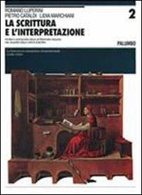 La scrittura e l'interpretazione. Ediz. blu. Per le Scuole superiori: 2