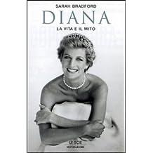Diana. La vita e il mito