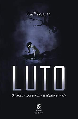 Luto: O processo após a morte de alguém querido (Portuguese Edition)