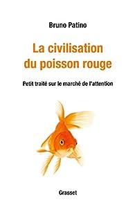 La civilisation du poisson rouge par Bruno Patino