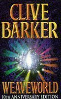 Weaveworld (Voyager Classics) by Barker, Clive New edition (2009)