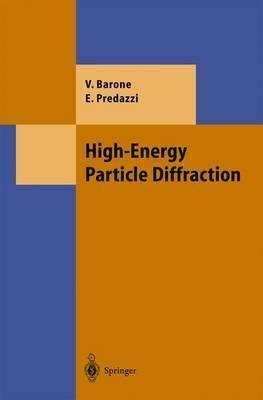 [(High-energy Particle Diffraction)] [By (author) Vincenzo Barone ] published on (June, 2002)