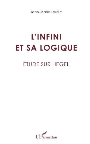 L'infini et sa logique: étude sur Hegel