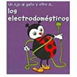 Un ojo al gato y otro a...los electrodomesticos/  The Electric Appliances