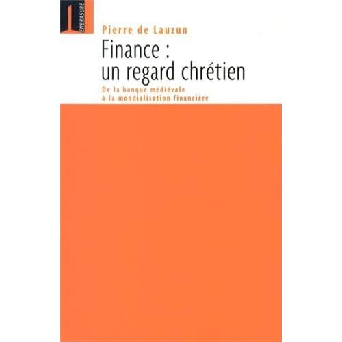 Finance, un regard chrétien : De la banque médiévale à la mondialisation financière