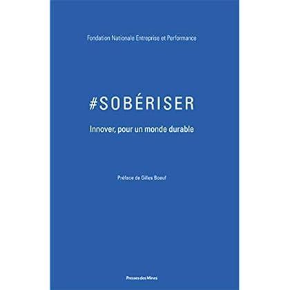 #Sobériser: Innover autrement pour un monde durable.  Préface de Gilles Boeuf