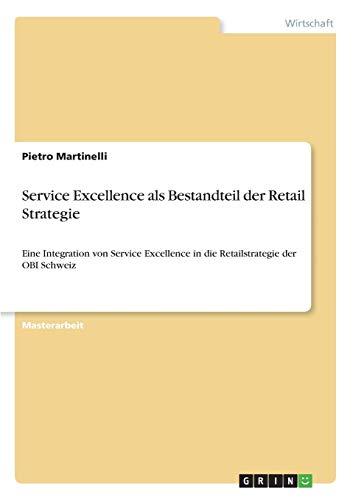 Service Excellence als Bestandteil der Retail Strategie: Eine Integration von Service Excellence in die Retailstrategie der OBI Schweiz