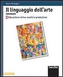 Il linguaggio dell'arte. Vol. C: Tecniche artistiche e disegno dal vero. Per le Scuole superiori. Con espansione online