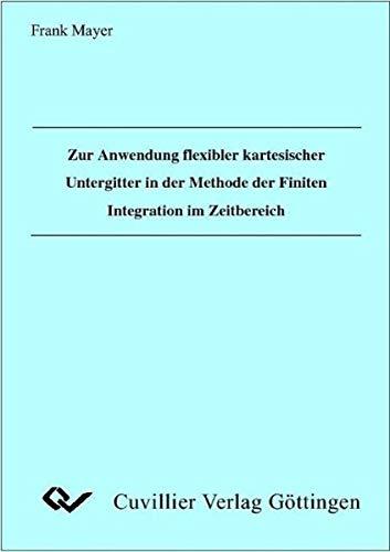Zur Anwendung flexibler kartesischer Untergitter in der Methode der Finiten Integration im Zeitbereich