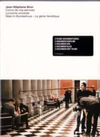 Jean Stéphane Bron Documentaries ( Connu de nos services / La bonne conduite / Mais im Bundeshuus )
