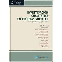 Investigacion cualitativa en Ciencias Sociales/ Qualitative Research in Social Sciences: Temas, Problemas Y Aplicacionse