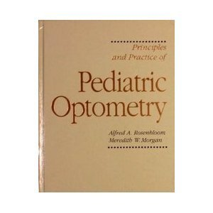 Principles and Practice of Pediatric Optometry by David Rosenbloom (1990-01-23)