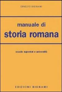 Manuale di storia romana. Per le Facolt di lettere