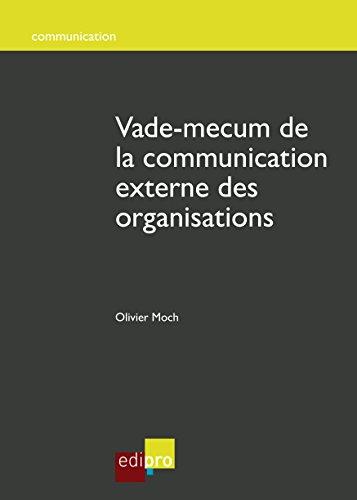 Vade-mecum de la communication externe des organisations: Des conseils stratégiques pour une communication efficace (Belgique) (HORS COLLECTION)