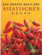Das große Buch der asiatischen Küche