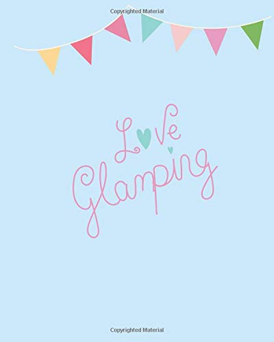Love Glamping: 100 page 8x10 family camping journal with many featured prompts. Fresh blue cover design with  bunting flags