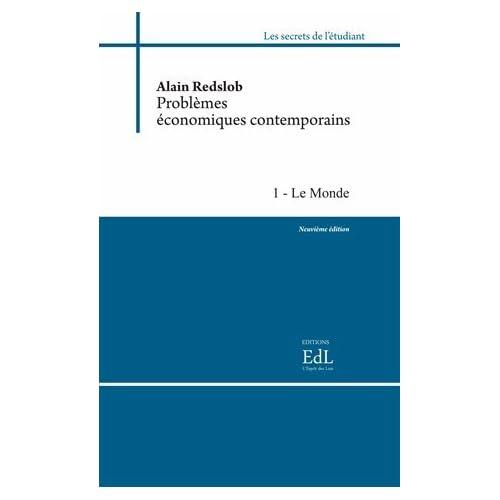 Problèmes économiques contemporains : 3 volumes : Tome 1, L'Europe ; Tome 2, Le monde ; Tome 3, La France