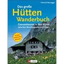 Das grosse Hüttenwanderbuch