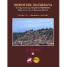 Iberos del Matarraña: Investigaciones arqueológicas en Valdetormo, Calaceite, Cretas y La Fresneda (Teruel) (Al-Qannis)