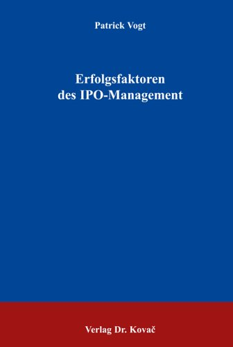 Erfolgsfaktoren des IPO-Managements (Finanzmanagement)
