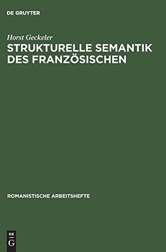 Strukturelle Semantik des Französischen (Romanistische Arbeitshefte, Band 6)