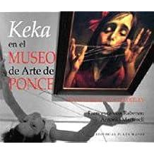 Keka en el museo de arte de Ponce/Keka in the Ponce Art Museum
