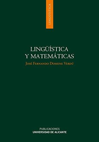 Lingüística y Matemáticas: Axiomatización de la teoría gramatical y su aplicación a la tipología lingüística (Monografías)