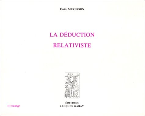 LA DEDUCTION RELATIVISTE par Emile Meyerson