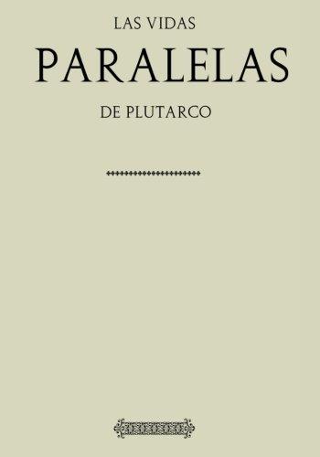 Antología Plutarco: Vidas paralelas (con notas) por Plutarco