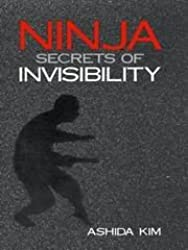 Ninja: Secrets of Invisibility by Ashida Kim (1983-06-27)