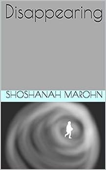 Disappearing by [Marohn, Shoshanah]