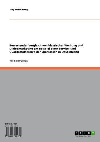 Bewertender Vergleich von klassischer Werbung und Dialogmarketing am Beispiel einer Service- und Qualitätsoffensive der Sparkassen in Deutschland