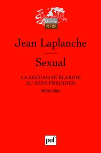 Sexual : La sexualité élargie au sens freudien 2000-2006