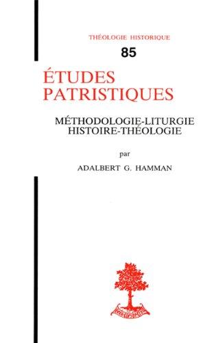 Études patristiques - Méthodologie, liturgie, histoire, théologie