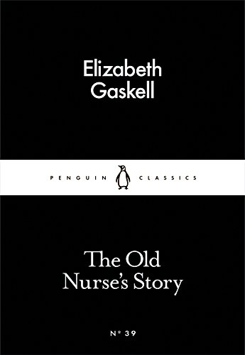 The Old Nurse's Story (Penguin Little Black Classics)