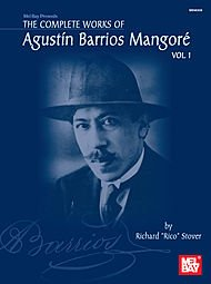 COMPLETE WORKS OF AGUSTIN BARRIOS MANGORE FOR GUITAR VOL  1  PARTITURAS PARA GUITARRA