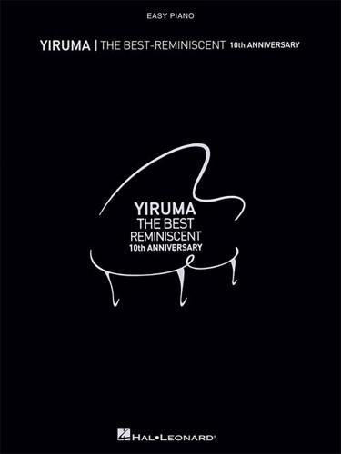 Yiruma: The Best - Reminiscent 10th Anniversary. For Pianoforte facile