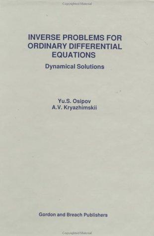 Inverse Problems For Ordinary par Yu. S. Osipov, A. V. Kryazhimskii, Iu. S. Osipov