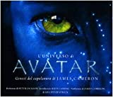 L'universo di Avatar. Genesi del capolavoro di James Cameron. Ediz. illustrata