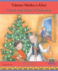 Marek and Alice's Christmas in Czech and English (Celebrating Festivals)