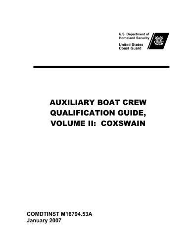 United States Coast Guard AUXILIARY BOAT CREW  QUALIFICATION GUIDE,   VOLUME II:  COXSWAIN  COMDTINST M16794.53A - United States Coast Guard Auxiliary